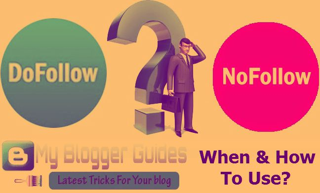 When & How to Use Nofollow -Dofollow Tags (Links)?