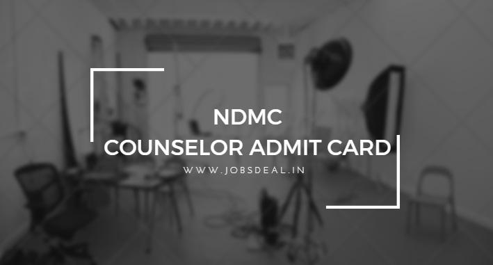 NDMC Counselor Admit Card 2018