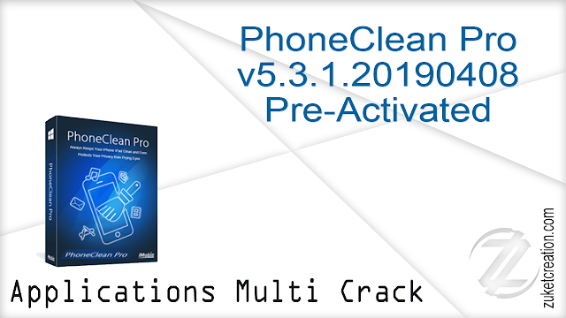 PhoneClean Pro v5.3.1.20190408 Pre-Activated