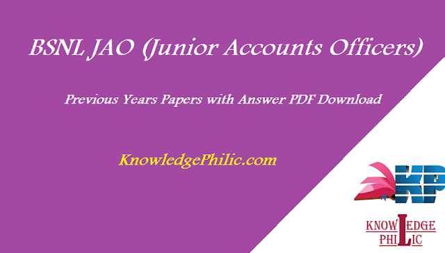 Download BSNL Previous Question Papers with Answers of Jr Accounts Officer – BSNL JAO Old Papers PDF