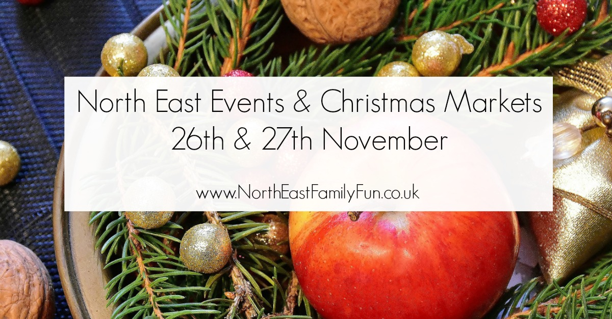 What's On in the North East including Christmas Markets | 26th & 27th November