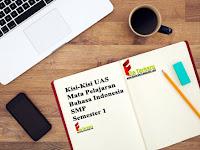 Download Kisi-Kisi UAS Mata Pelajaran Bahasa Indonesia SMP Semester 1