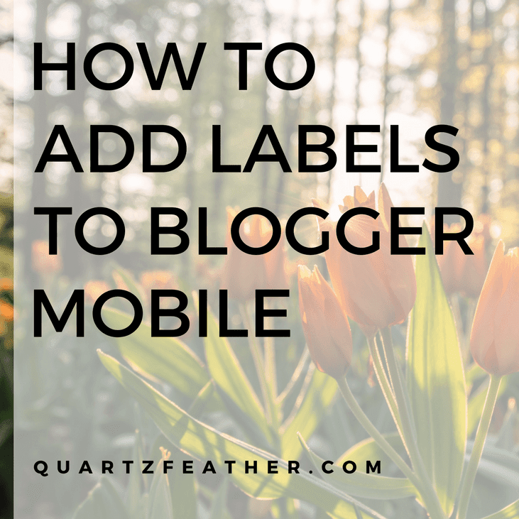 How to Add Labels to Blogger Mobile