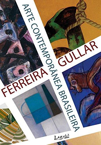 Arte contemporânea brasileira - Ferreira Gullar