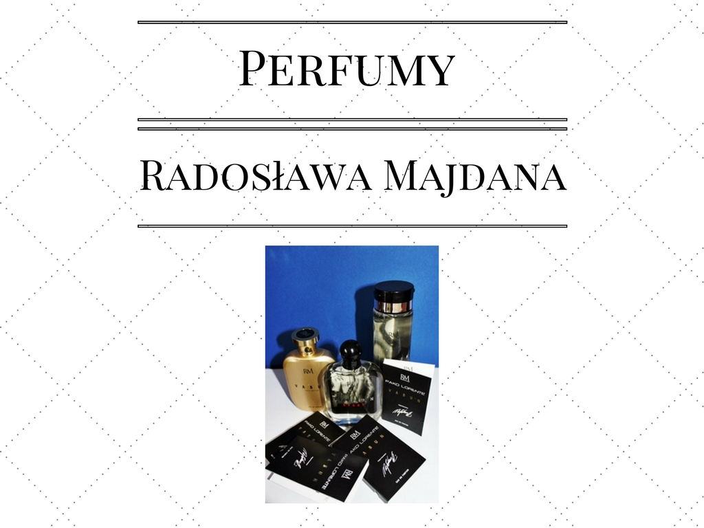 Perfumy Radosława Majdana VABUN