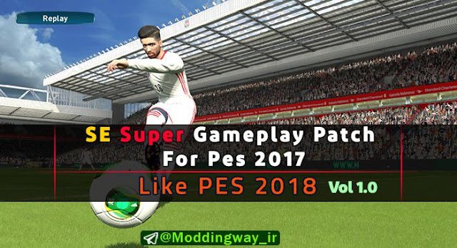 PES 2017 Like 2018 Super Gameplay Patch dari Sorena