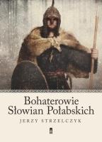 https://merlin.pl/bohaterowie-slowian-polabskich-jerzy-strzelczyk/7596006/