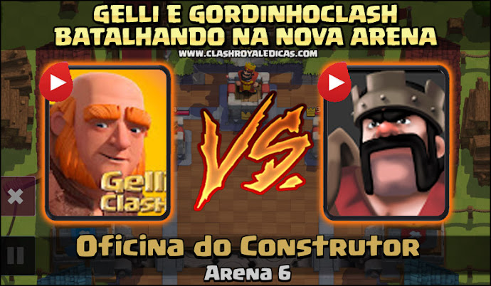 GordinhoClash batalhando Gelli Clash Royale - Sneak Peek