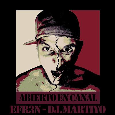 Efr3n y Dj Martiyo - Abierto En Canal