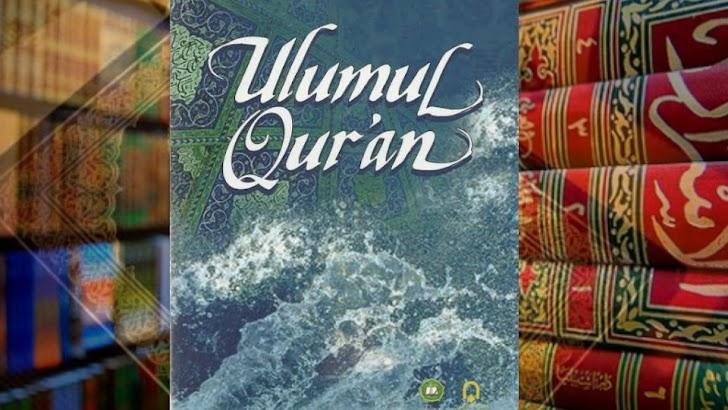 Pengertian Dan Ruang Lingkup Ulumul Qur'an