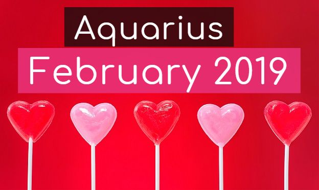 Aquarius Horoscope February 2019