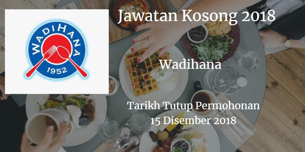 Jawatan Kosong Wadihana 15 Disember 2018