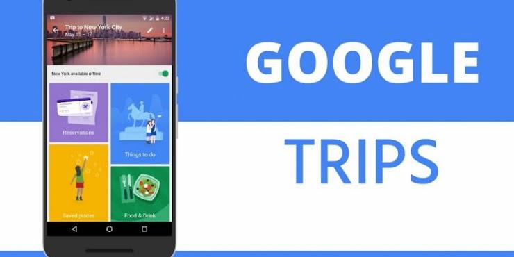 Manfaatkan Google Trips Untuk Setiap Travelmu