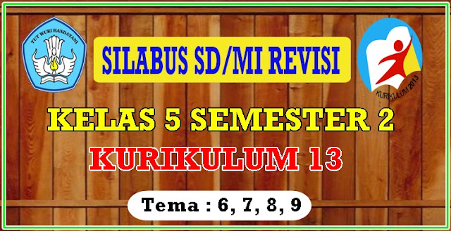 SILABUS KELAS V (LIMA) SD/MI KURIKULUM 2013 SEMESTER 2 REVISI 2018