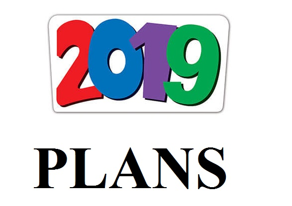Here Are My 2019 Plans