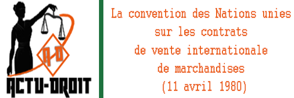 la convention des Nations unies sur les contrats de vente internationale de marchandises (11 avril 1980)