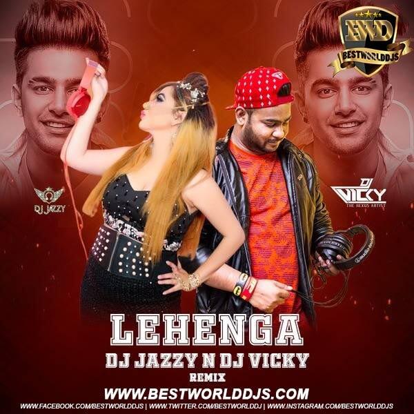 Lehenga Remix Jass Manak DJ Jazzy X DJ Vicky