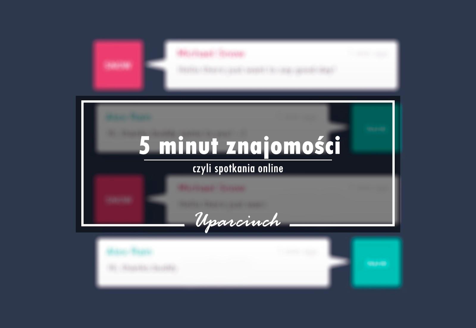 5 minut znajomości - czyli spotkania online