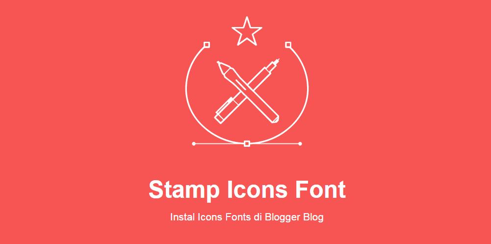 Cara Instal Stamp-Icons Font di Blog