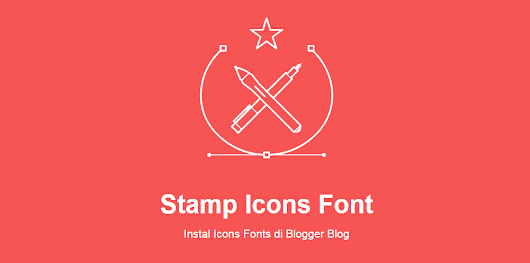 Cloning System: Cara Instal Stamp-Icons Font di Blog