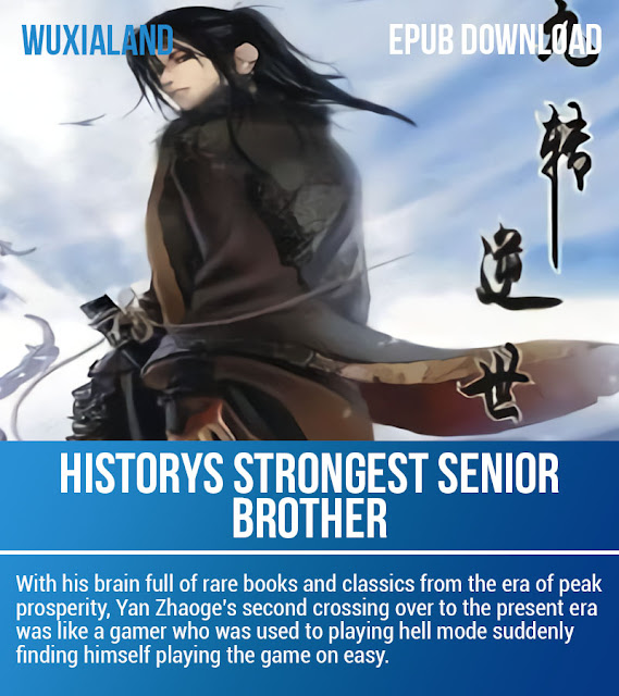 history's strongest senior brother, history's strongest senior brother epub download, history's strongest senior brother cover, history's strongest senior brother wuxia