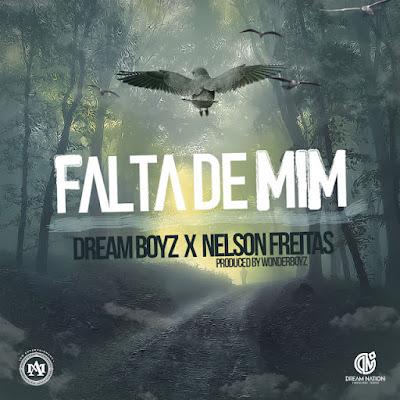 Dream Boyz feat. Nelson Freitas - Falta de Mim (2018) [Download]