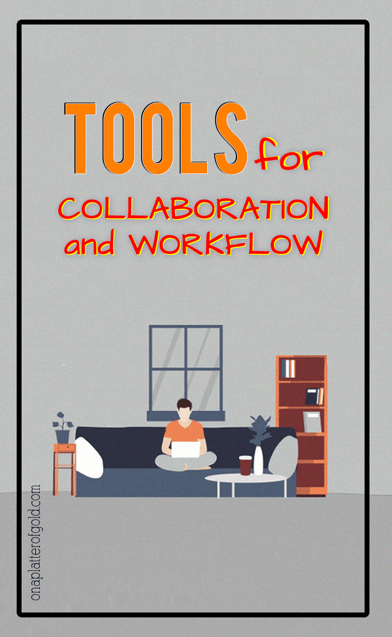 Work From Home Tools for Collaboration and Workflow