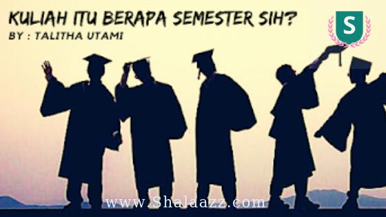 Kuliah  D1, D2, D3, S1, S2, S3 Ada Berapa Semester?