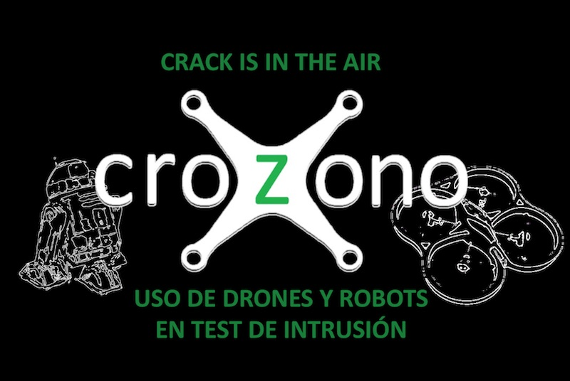un inform tico en el lado del mal crozono uso de drones y robots en tests de intrusi n. Black Bedroom Furniture Sets. Home Design Ideas