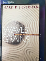 Waves and Grains:  Reflections on Light and Learning,  by Mark Silverman, superimposed on Intermediate Physics for Medicine and Biology.