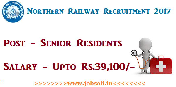 Indian Railway jobs, Railway Senior Residents Walk in Interview, Railway jobs in Delhi