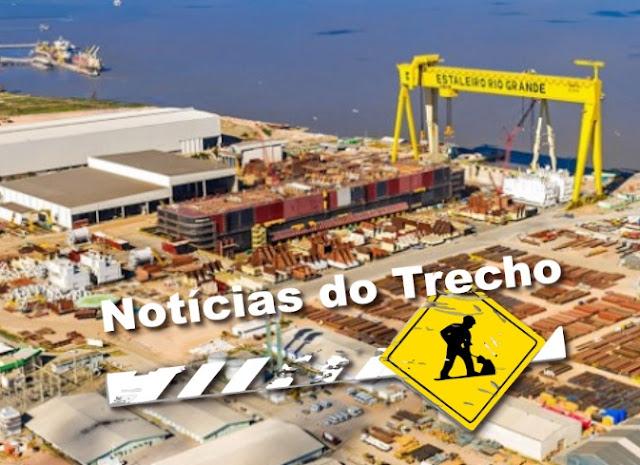 Resultado de imagem para estaleiro de Rio Grande noticias trecho