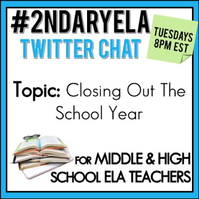 Join secondary English Language Arts teachers Tuesday evenings at 8 pm EST on Twitter. This week's chat will be about closing out the school year.