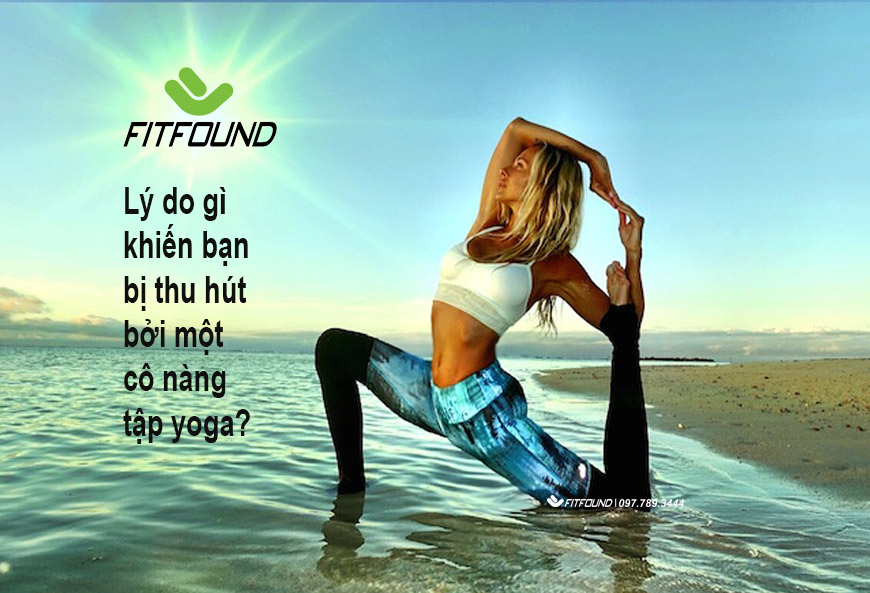 ly-do-gi-khien-ban-bi-thu-hut-boi-mot-co-nang-tap-yoga