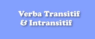 Contoh Kalimat Berpredikat Verba Transitif dan Intransitif