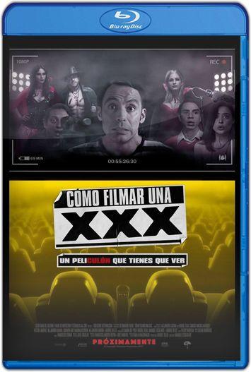 Cómo filmar una XXX (2017) HD 1080p y 720p Latino