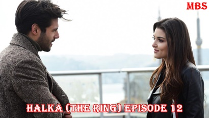 Episode 12 Halka (The Ring) | Full Synopsis