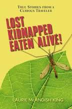 https://www.goodreads.com/book/show/22760793-lost-kidnapped-eaten-alive-true-stories-from-a-curious-traveler?from_search=true
