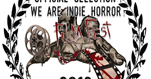 Official Selection of the We Are Indie Horror Film Fest