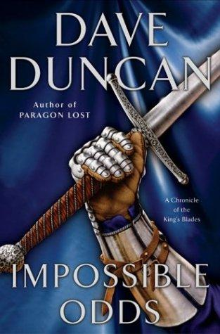 Book Cover of Impossible Odds by Dave Duncan (A Chronicle of the King's Blades: Book 2)