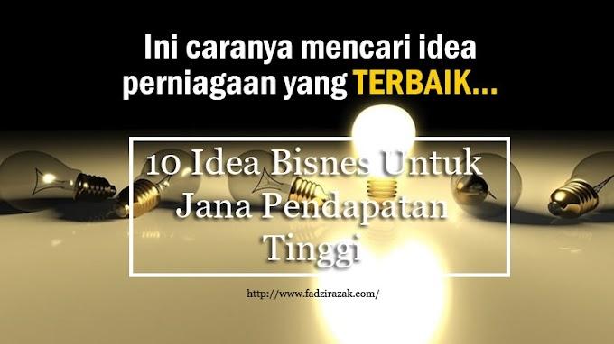 10 Idea Bisnes Untuk Jana Pendapatan Tinggi