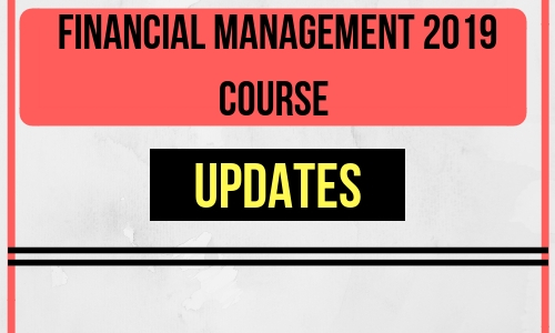 Financial Management 2019 Course Updates