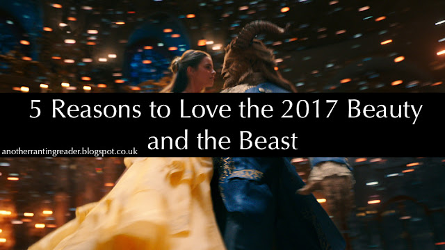 5 Reasons To Love The 2017 Beauty And The Beast Another