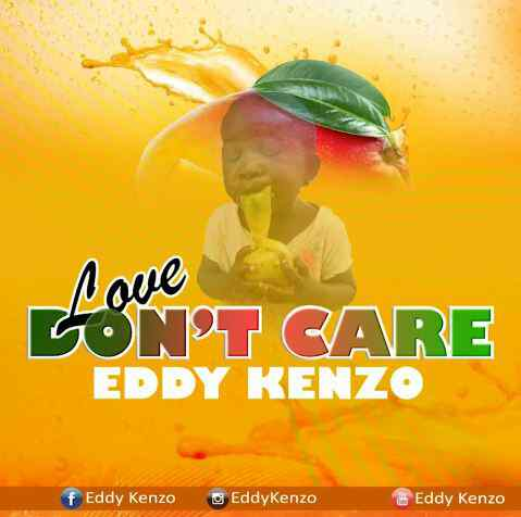 Download Mp3 | Eddy Kenzo - Love Don't Care