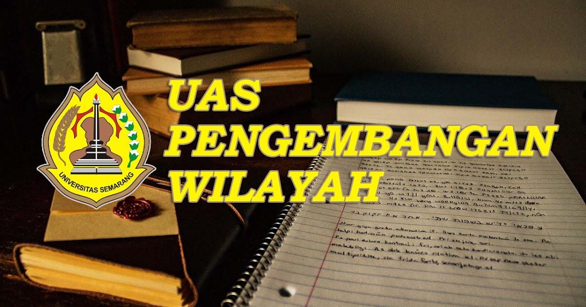 Soal UAS Mata Kuliah Pengembangan Wilayah Universitas ...