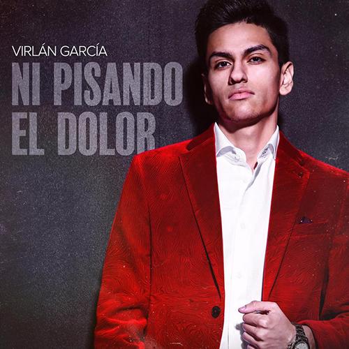 Virlan Garcia - Ni Pisando El Dolor (Promos Nuevos 2017)