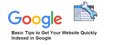 Basic Tips to Get Your Website Quickly Indexed in Google