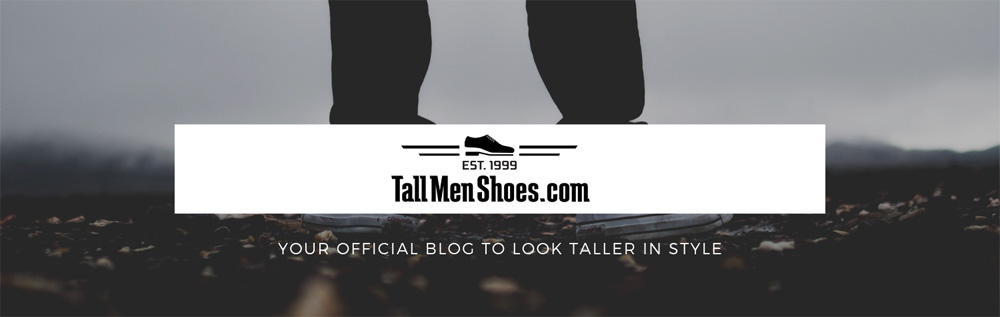 Official Blog - Tallmenshoes.com - Your Ultimate Source for a few inches taller