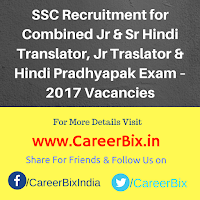 SSC Recruitment for Combined Jr & Sr Hindi Translator, Jr Traslator & Hindi Pradhyapak Exam – 2017 Vacancies