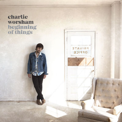 Charlie Worsham - Beginning Of Things - Album Download, Itunes Cover, Official Cover, Album CD Cover Art, Tracklist